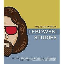 The Year's Work in Lebowski Studies