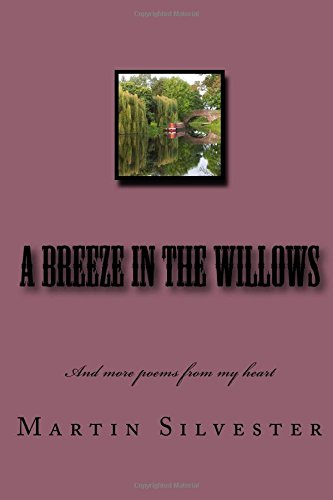 A Breeze in the Willows: And more poems from my heart