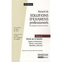 Recueil de solutions d'examens professionnels : Tome 2, Droit de la famille : régimes matrimoniaux, divorce, indivision, libéralités et successions