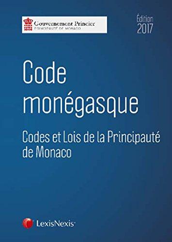 Code monégasque 2017: Codes et lois de la Pincipauté de Monaco
