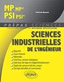 Sciences industrielles de l'ingénieur MP MP*, PSI PSI*...
