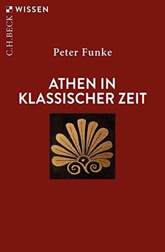 Athen in klassischer Zeit (Beck'sche Reihe 2074)