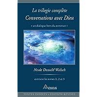 Conversations avec Dieu : La trilogie complète, 3 volumes