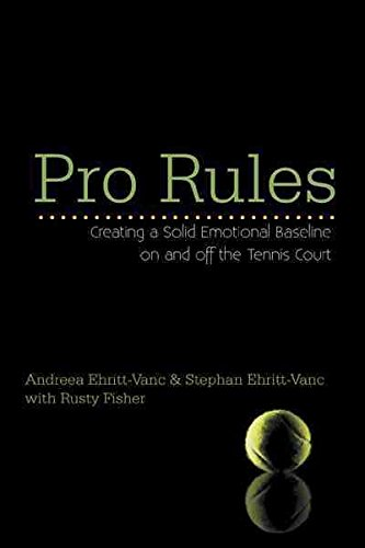 [(Pro Rules : Creating a Solid Emotional Baseline on and Off the Tennis Court)] [By (author) Andreea and Stephan Ehritt-Vanc] published on (December, 2012) par Andreea and Stephan Ehritt-Vanc