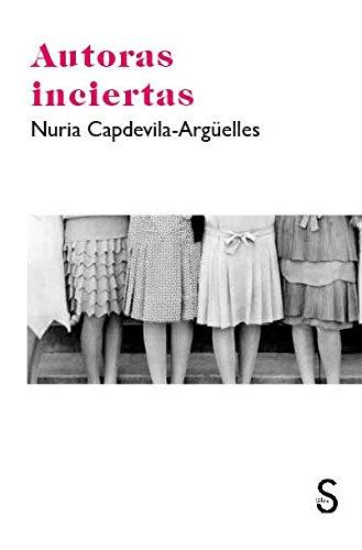 Autoras inciertas (La Loca del Desván) por Nuria Capdevila-Argüelles