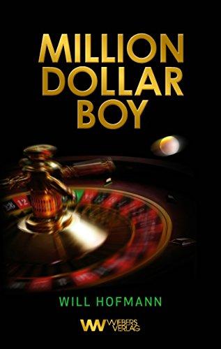 Million Dollar Boy: Eine Weltreise auf den Spuren des Geldes