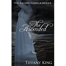 The Ascended (The Saving Angels Series Book 3) (English Edition)