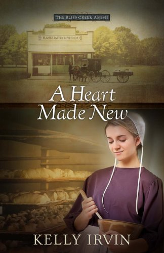 A Heart Made New The Bliss Creek Amish Book 2