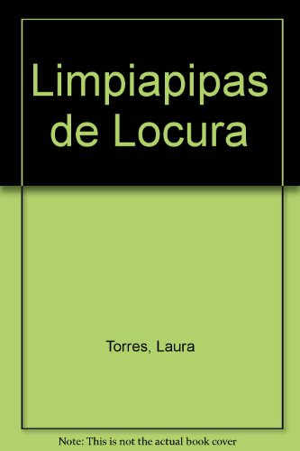Limpiapipas De Locura / Pipecleaners Gone Crazy: A complete Guide to Bending Fuzzy Sticks por Laura Torres
