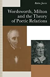 Wordsworth, Milton and the Theory of Poetic Relations by Robin Jarvis (2014-01-14)