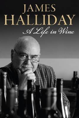 james-halliday-a-life-in-wine-by-james-halliday-published-august-2012