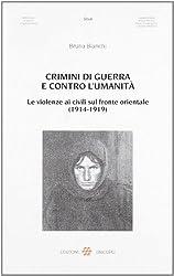 Crimini di guerra e contro l'umanità. Le violenze ai civili sul fronte orientale (1914-1919)