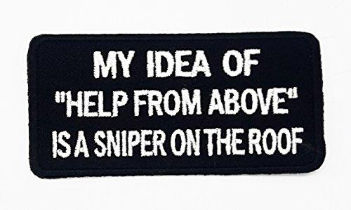 rabana My Idee der Hilfe von oben ist ein Sniper-auf dem Dach Funny Worte Patch für Heimwerker-Applikation Eisen auf Patch T Shirt Patch Sew Iron on gesticktes Badge Schild Kostüm