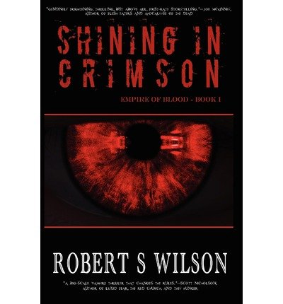 [ [ SHINING IN CRIMSON: EMPIRE OF BLOOD BOOK ONE BY(WILSON, ROBERT S )](AUTHOR)[PAPERBACK]