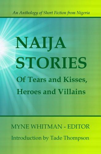 Of Tears and Kisses, Heroes and Villains (Naija Stories Book 1) (English Edition)
