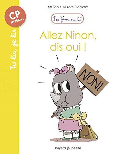 Les filous du CP, Tome 08: Allez Ninon, dis oui !