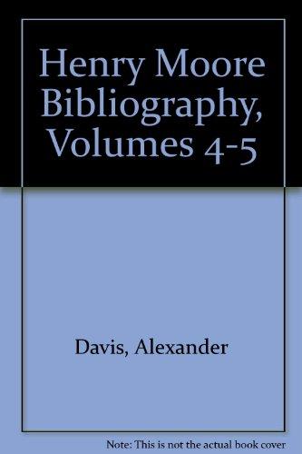 HENRY MOORE BIBLIOGRAPHY 2V: v. 4-5 por Alexander Davis