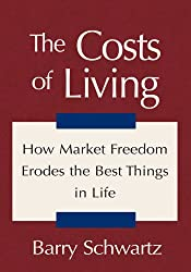 The Costs of Living:How Market Freedom Erodes the Best Things in Life (English Edition)