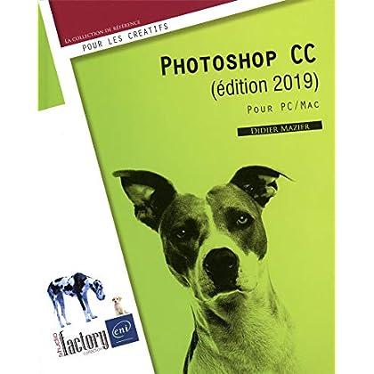Photoshop CC (édition 2019) - Pour PC et Mac