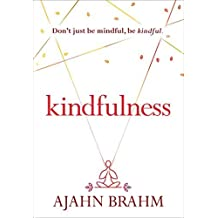 Kindfulness by Ajahn Brahm (2016-01-05)