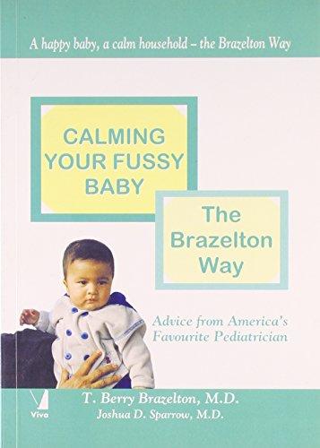 Calming Your Fussy Baby: The Brazelton Way [Paperback] [Jan 01, 2006] Joshua Sparrow