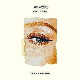 Zara Larsson feat. Nena – Only You