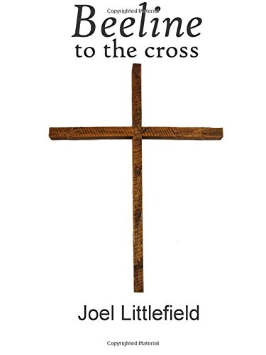 beeline-to-the-cross-not-only-for-salvation-but-for-all-of-life