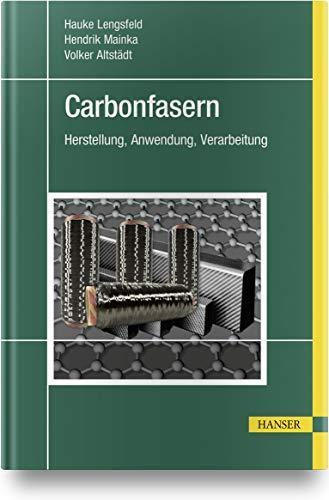 Carbonfasern: Herstellung, Anwendung, Verarbeitung