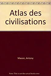ATLAS DES CIVILISATIONS