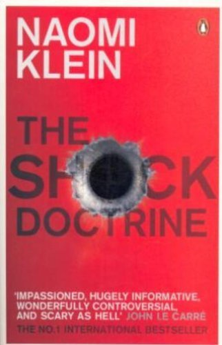 The Shock Doctrine: The Rise of Disaster Capitalism by Klein, Naomi (2008) Paperback