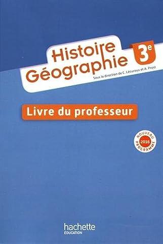 Histoire - Géographie 3e - Livre professeur