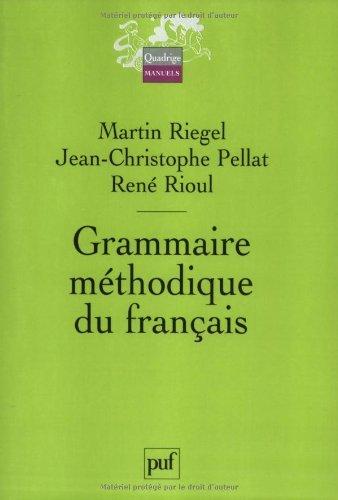 Grammaire mthodique du franais by Martin Riegel (2004-03-01)