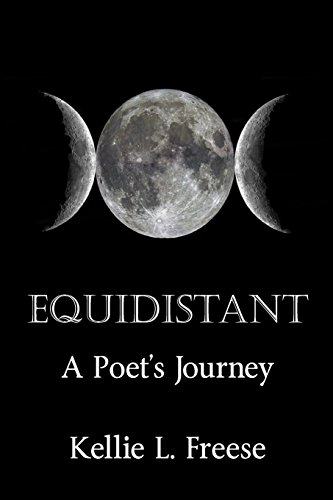 Equidistant  A Poet's Journey por Kellie L Freese