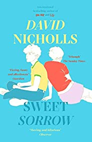 Sweet Sorrow: this summer's must-read from the bestselling author of ONE DAY