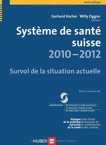 Système de santé suisse 2010-2012 (French Edition)