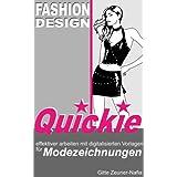 Fashion Design Quickie - Effektiver arbeiten mit digitalisierten Vorlagen für Modezeichnungen