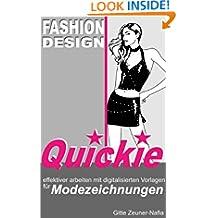 Fashion Design Quickie - Effektiver arbeiten mit digitalisierten Vorlagen für Modezeichnungen (German Edition)