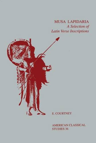 Musa Lapidaria: A Selection of Latin Verse Inscriptions (Society for Classical Studies American Classical Studies)