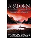 [ Aralorn: Masques and Wolfsbane ] [ ARALORN: MASQUES AND WOLFSBANE ] BY Briggs, Patricia ( AUTHOR ) Oct-04-2012 Paperback