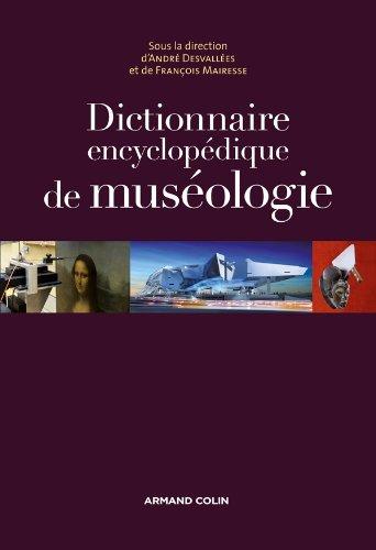 Dictionnaire encyclopédique de muséologie