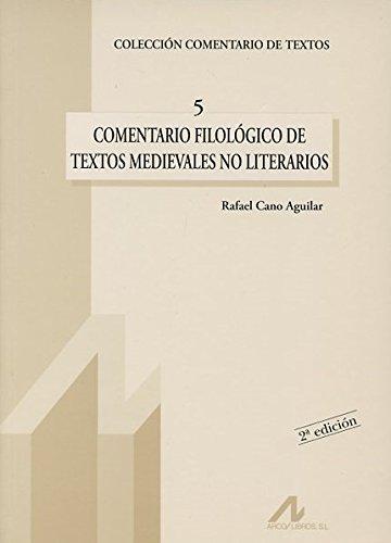 Comentario filológico de textos medievales no literarios (Comentario de textos) por Rafael Cano Aguilar