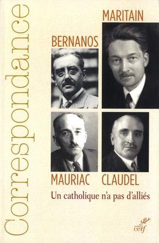 Correspondance Maritain, Bernanos, Claudel, Mauriac