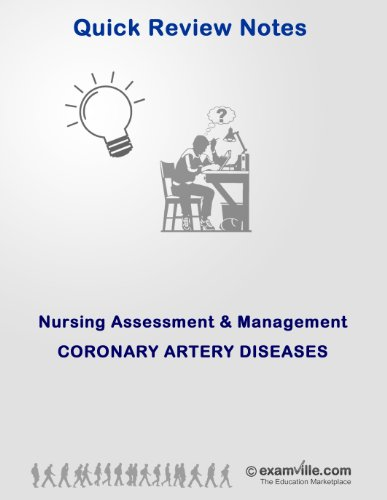 Coronary Artery Diseases: Key Points To Know for Nurses and Nursing Students (Quick Review Notes) (English Edition)