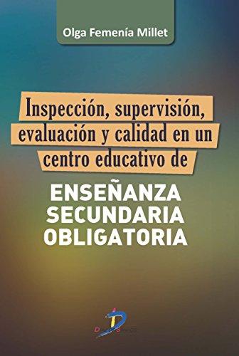 Inspección, Supervision, Evaluación Y Calidad En Un Centro Educativo De Enseñanza Secundaria Obligatoria - 9788499699387