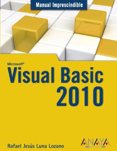 Visual Basic 2010 (Manuales Imprescindibles) por Rafael Jesús Luna Lozano