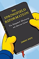 The Springfield Reformation: The Simpsons, Christianity, and American Culture