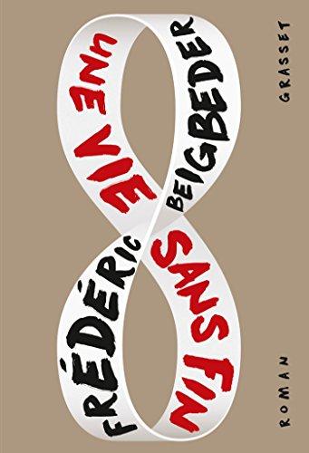 Une vie sans fin : roman (Littrature Franaise)