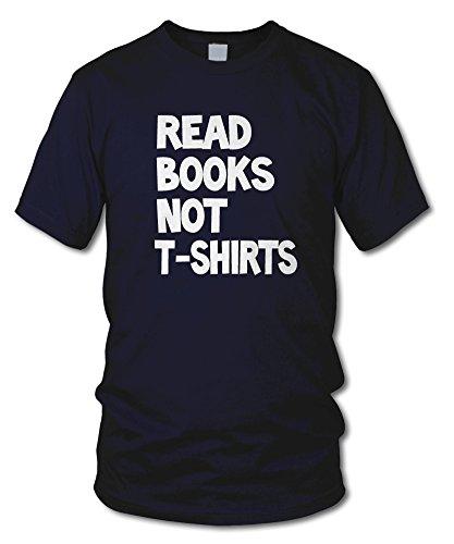 shirtloge - READ BOOKS NOT T-SHIRTS - Kult T-Shirt - in verschiedenen Farben - Größe S - XXL Navy