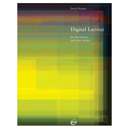 Digital Layout for the Internet and Other Media (E-design) by David Skopec (2003-11-10)