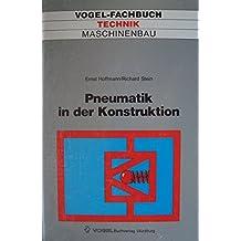 Pneumatik in der Konstruktion: Voraussetzungen, Projektieren und Dimensionieren